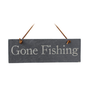 Slate Gone Fishing Sign – River Slate Co.